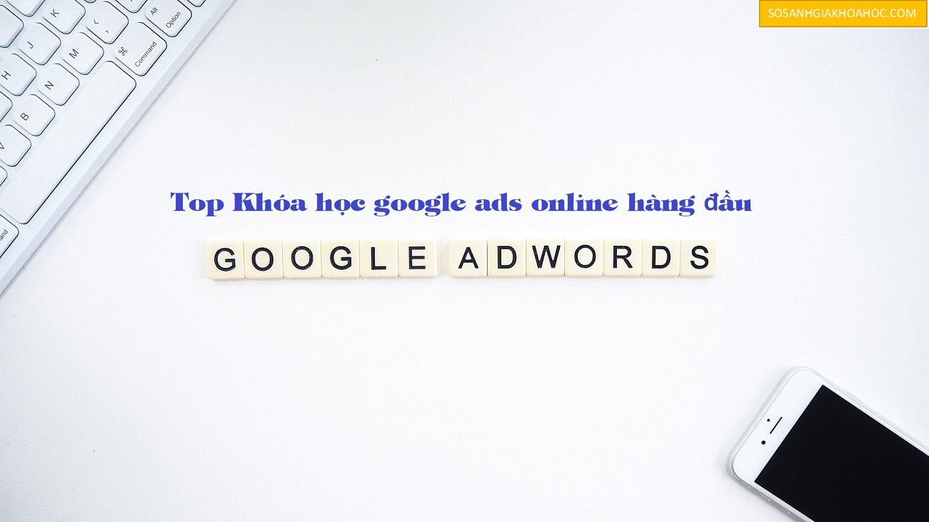 Top 6 Khóa học quảng cáo Google Ads Online tốt nhất {Year}