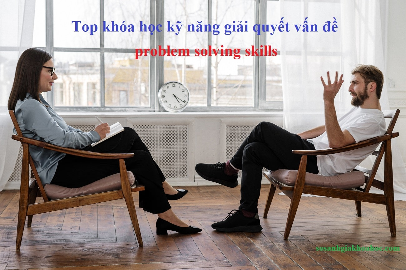 Top khóa học kỹ năng giải quyết vấn đề (problem solving skills) {Year}