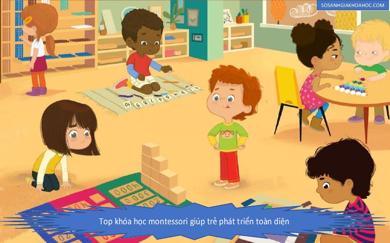 Top 3 Khóa học Montessori giúp trẻ phát triển toàn diện {Year}
