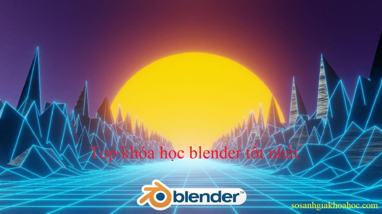 Blender là gì và khóa học dành cho mọi đối tượng {Year}
