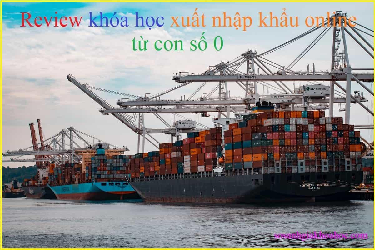 Review khóa học xuất nhập khẩu online từ UNICA {Year}